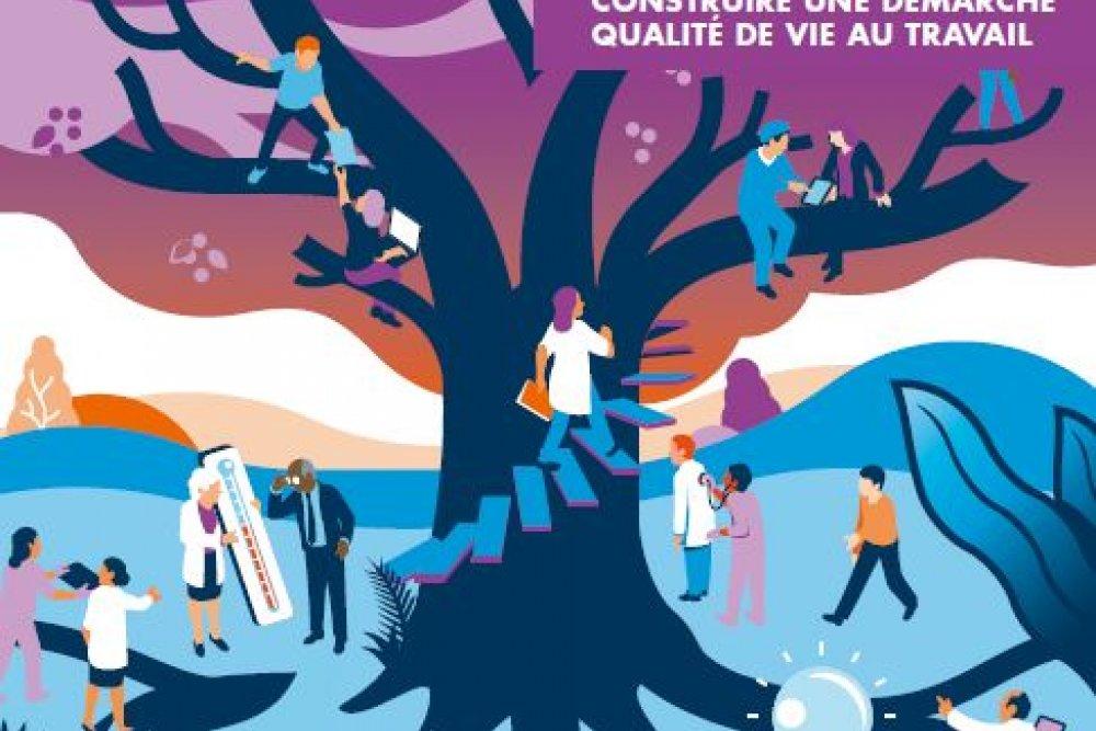 GUIDE : CONSTRUIRE UNE DEMARCHE QUALITE DE VIE AU TRAVAIL