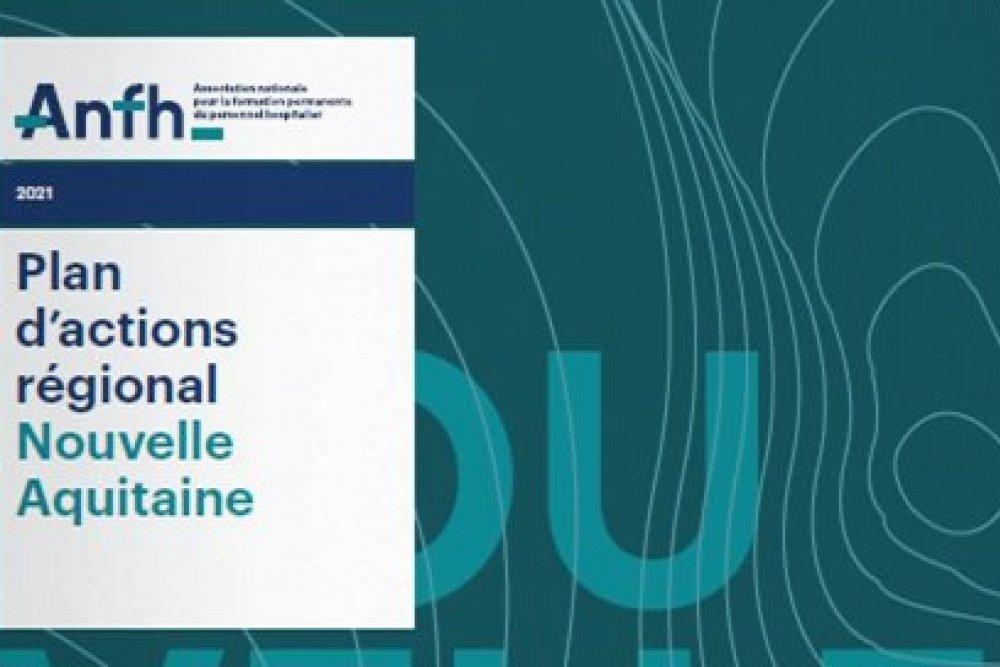 Plan d' Actions Régionales 2021 ANFH Nouvelle Aquitaine