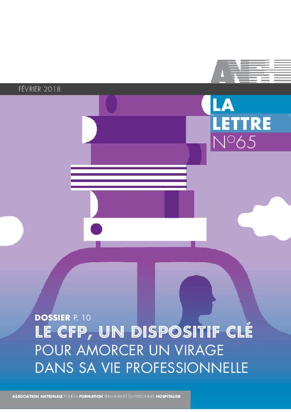La Lettre de l'ANFH N°65 - Le CFP, un dispositif clé pour amorcer un virage dans sa vie professionnelle