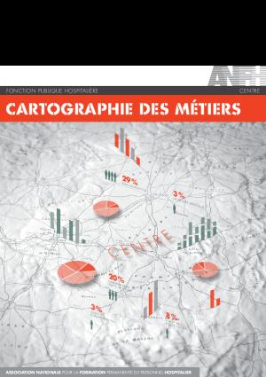 CARTOGRAPHIE DES METIERS DE LA REGION CENTRE