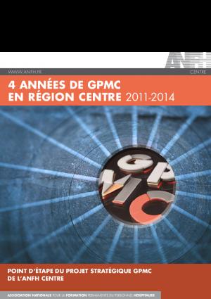 BILAN DE  4 ANNEES DE GPMC EN REGION CENTRE