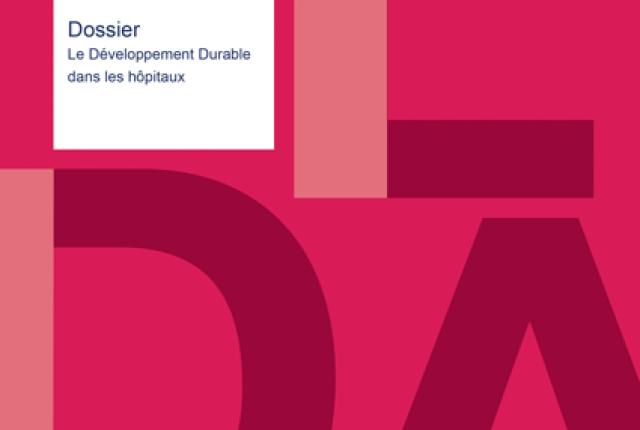 """LA LETTRE N° 69 - DOSSIER """"LE DEVELOPPEMENT DURABLE DANS LES HOPITAUX"""""""